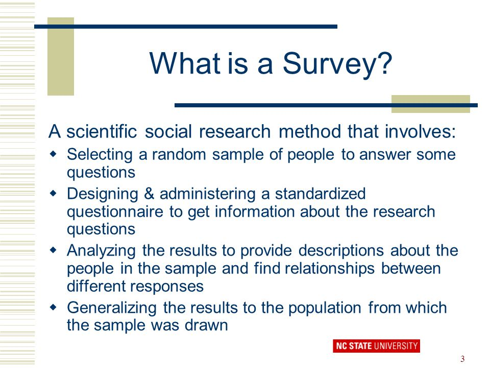 What is a Survey A scientific social research method that involves:
