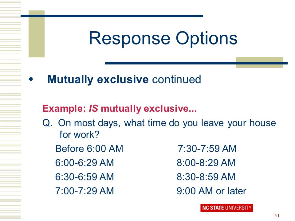 Response Options Mutually exclusive continued