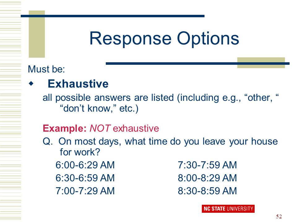 Response Options Exhaustive Must be: