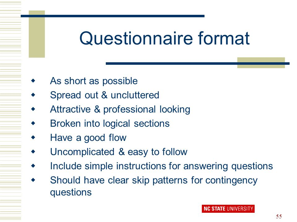 Questionnaire format As short as possible Spread out & uncluttered