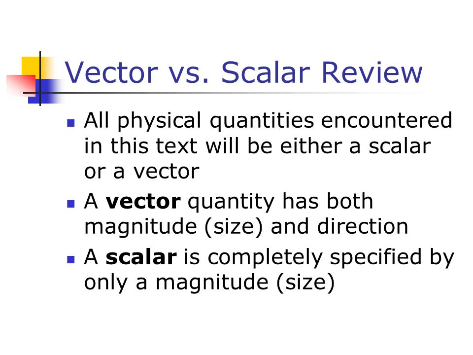 Vector vs. Scalar Review
