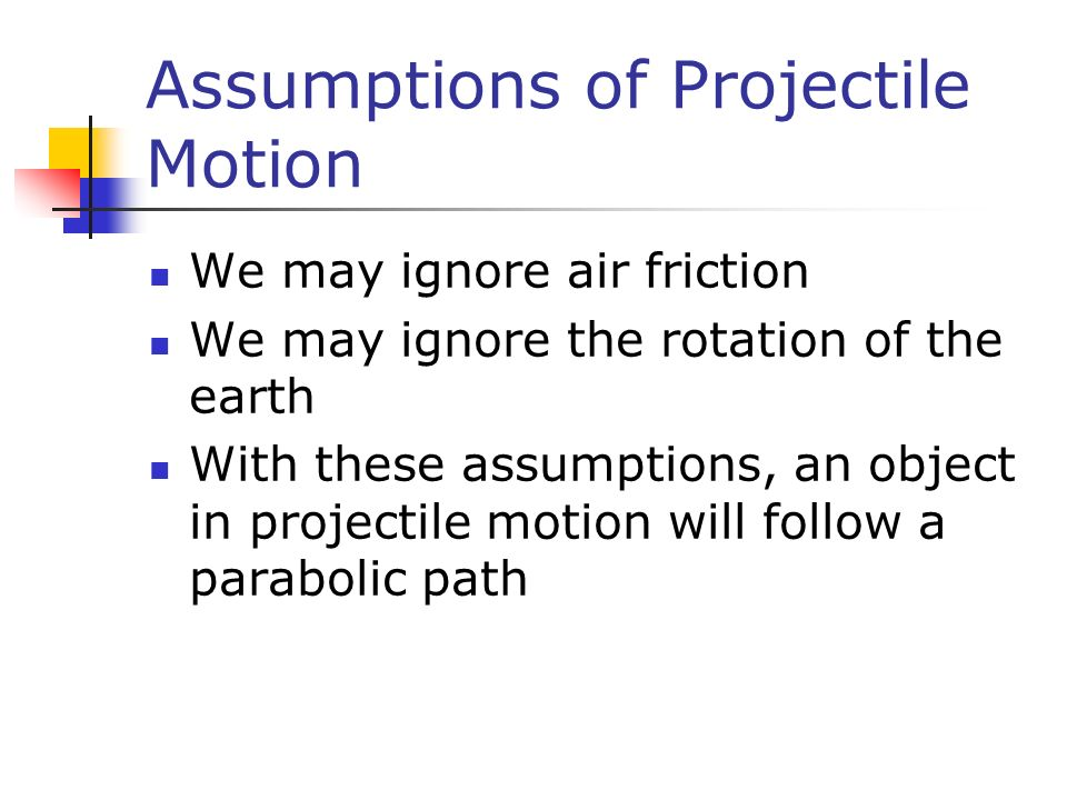 Assumptions of Projectile Motion