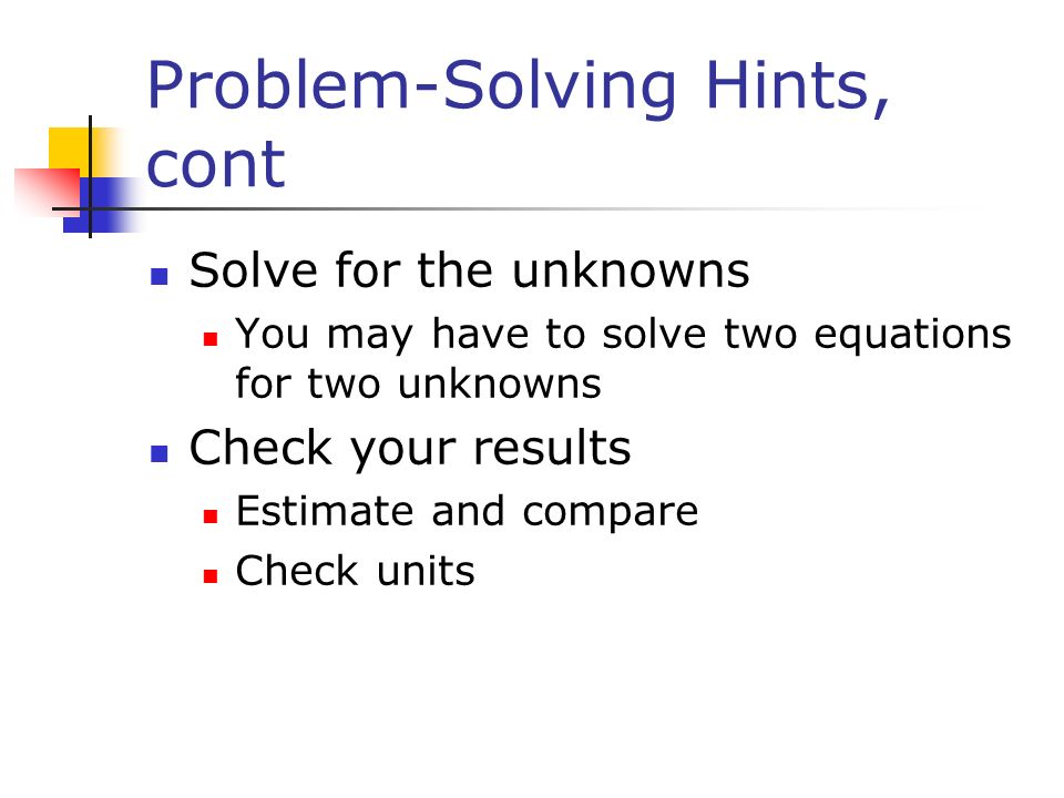 Problem-Solving Hints, cont