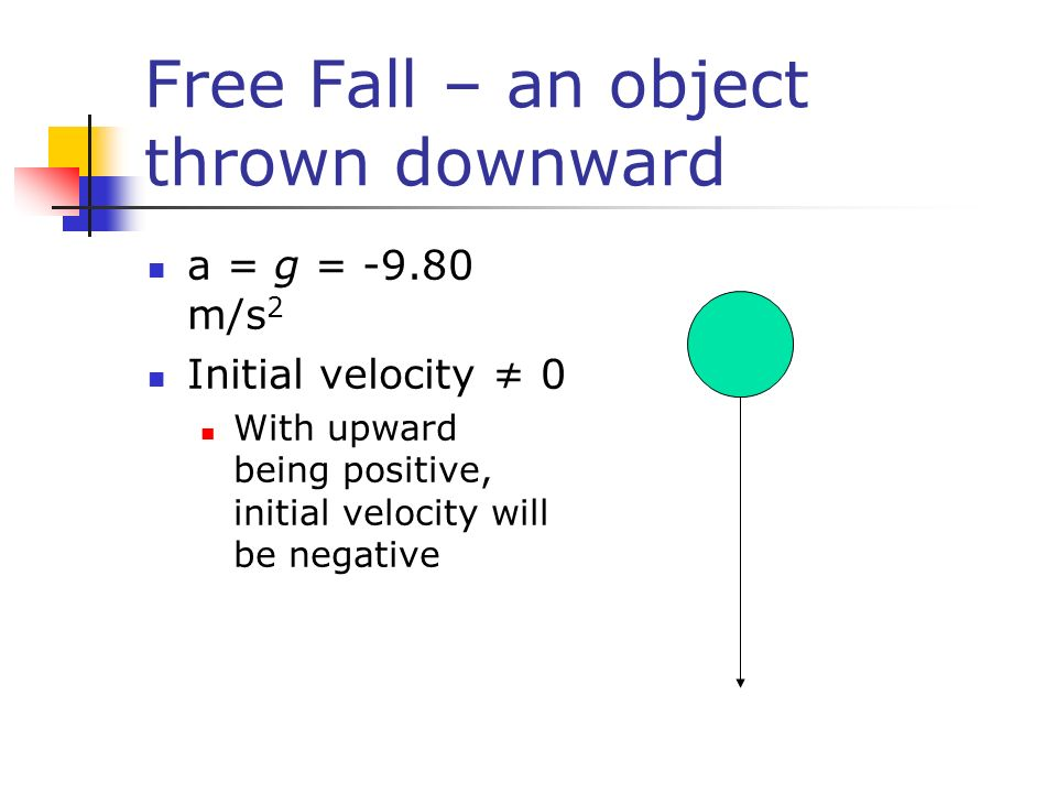 Free Fall – an object thrown downward