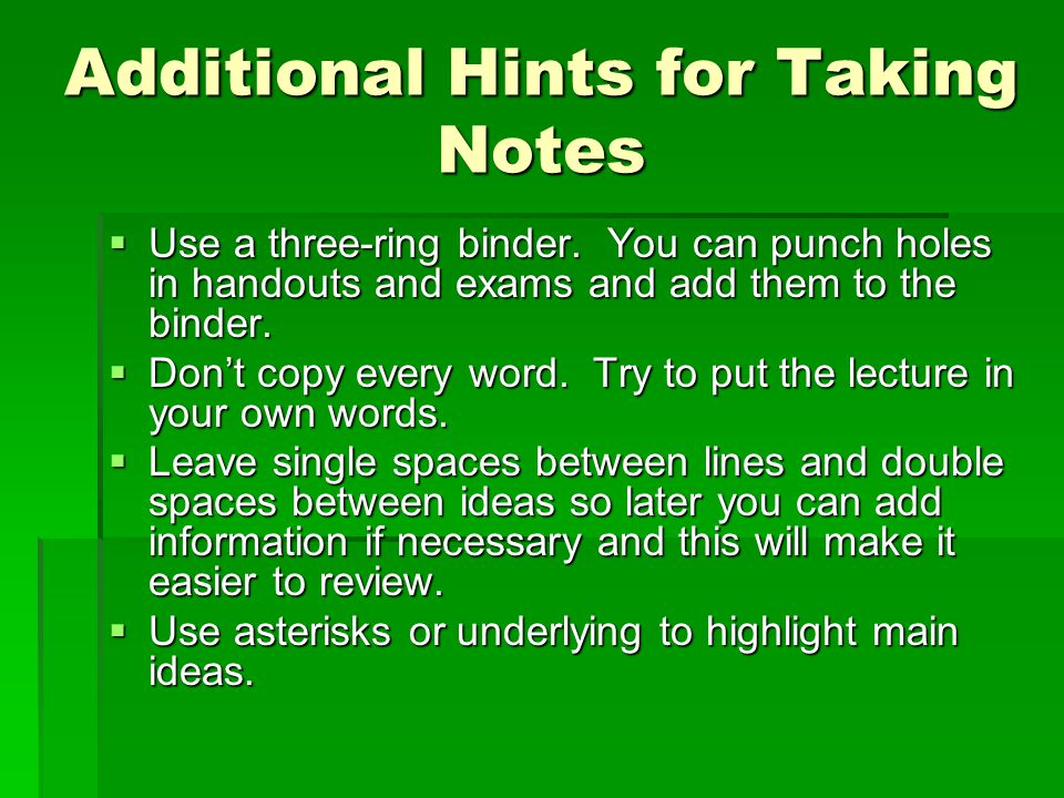 Additional Hints for Taking Notes