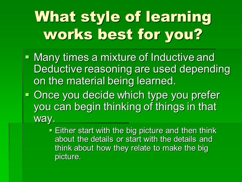 What style of learning works best for you