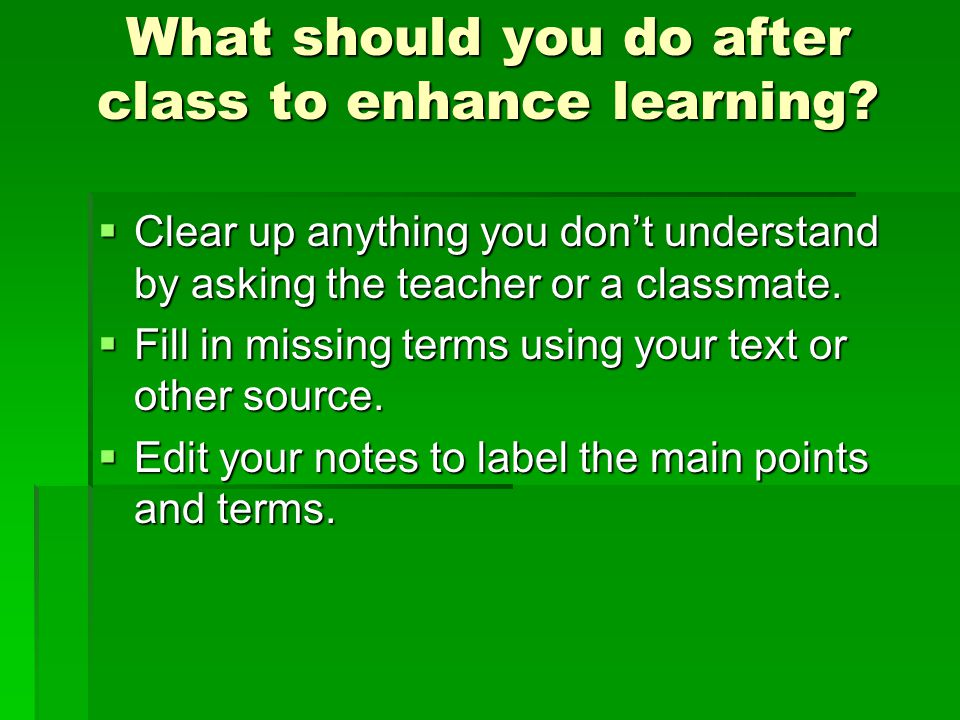 What should you do after class to enhance learning