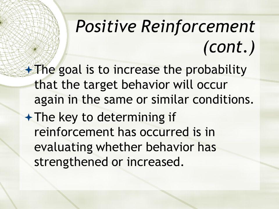 Positive Reinforcement (cont.)