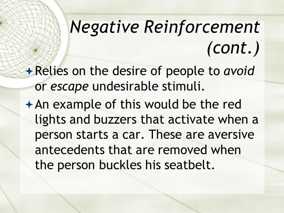 Negative Reinforcement (cont.)
