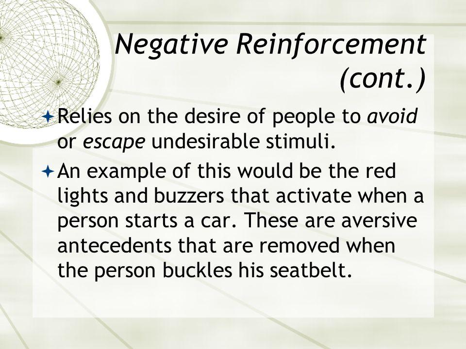 Negative Reinforcement (cont.)