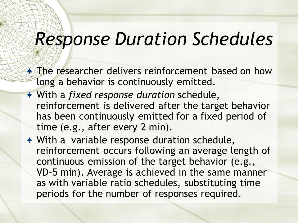 Response Duration Schedules