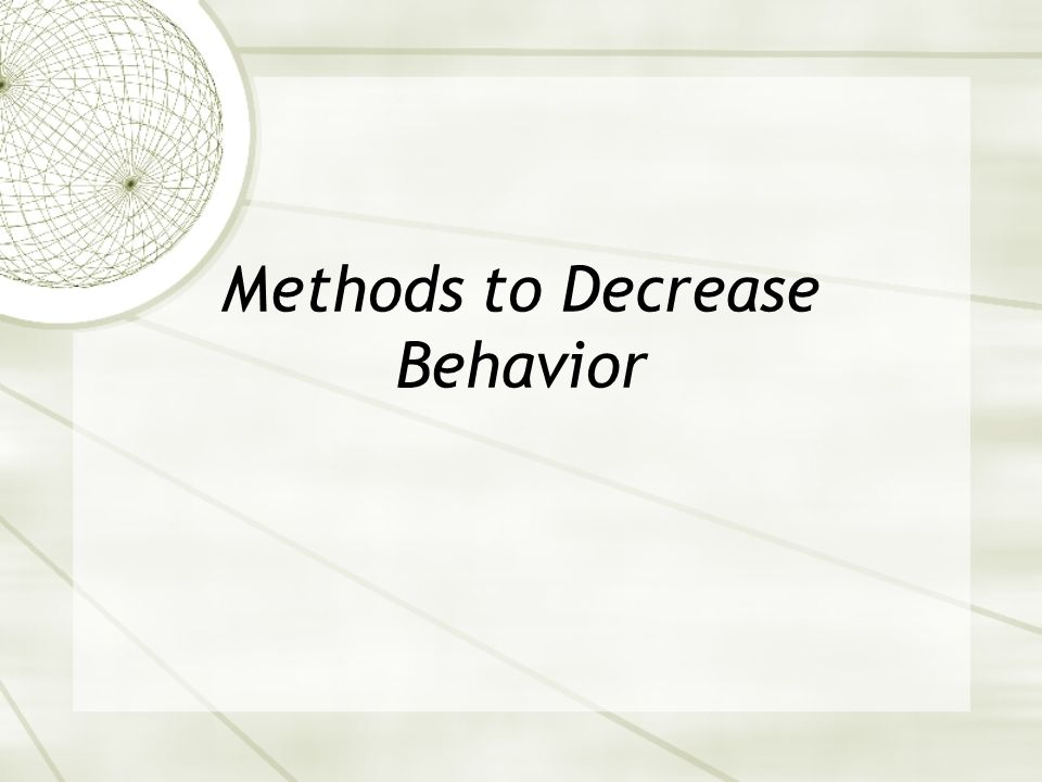 Methods to Decrease Behavior
