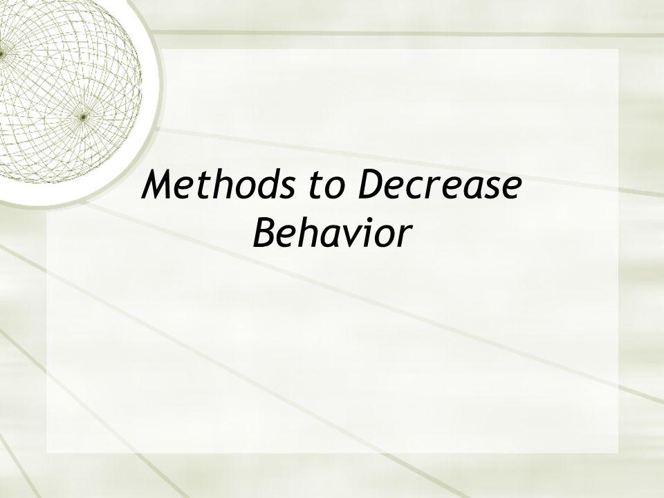 Methods to Decrease Behavior
