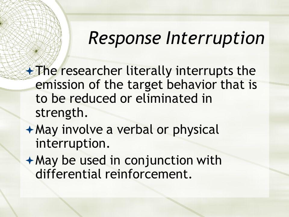 Response Interruption