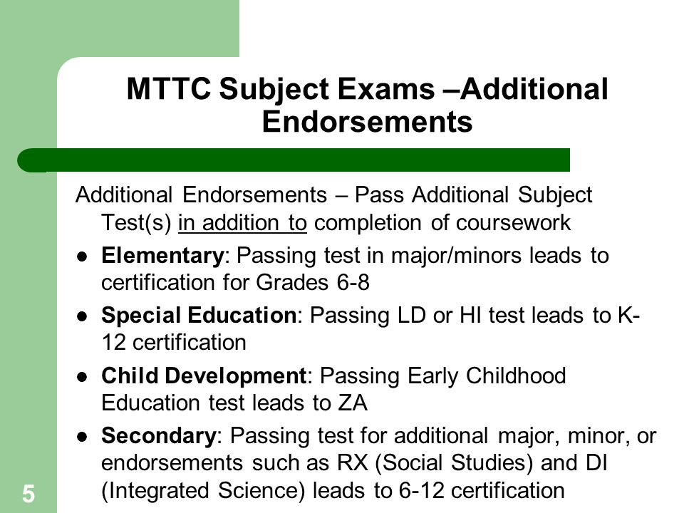 MTTC Subject Exams –Additional Endorsements