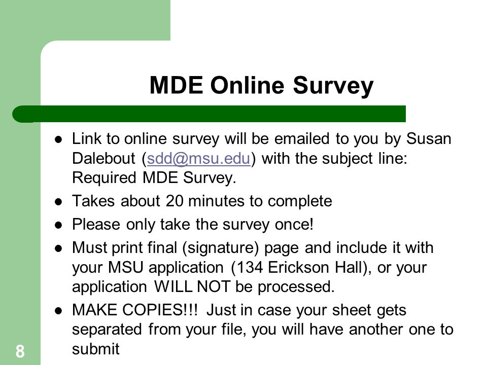 MDE Online Survey Link to online survey will be emailed to you by Susan Dalebout (sdd@msu.edu) with the subject line: Required MDE Survey.