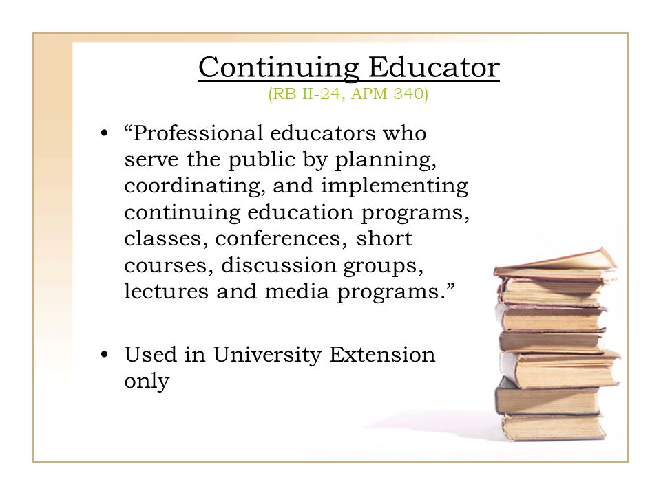 Continuing Educator (RB II-24, APM 340)