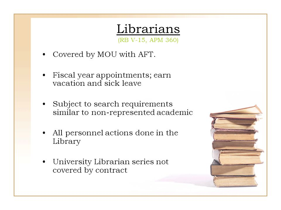 Librarians (RB V-15, APM 360) Covered by MOU with AFT.