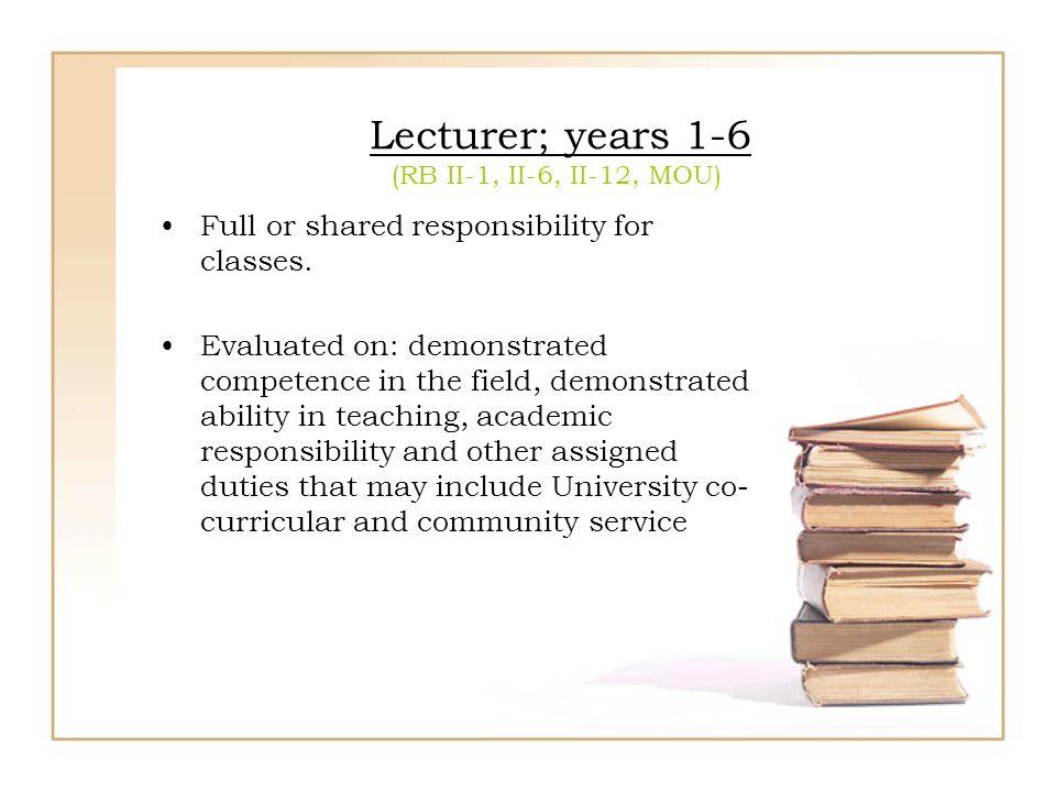 Lecturer; years 1-6 (RB II-1, II-6, II-12, MOU)