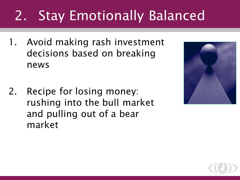 2. Stay Emotionally Balanced
