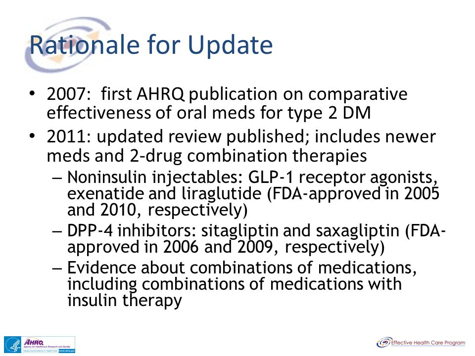 Rationale for Update 2007: first AHRQ publication on comparative effectiveness of oral meds for type 2 DM.