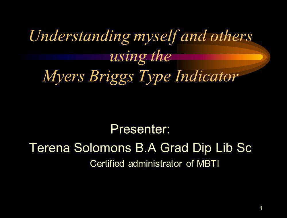 Understanding myself and others using the Myers Briggs Type Indicator