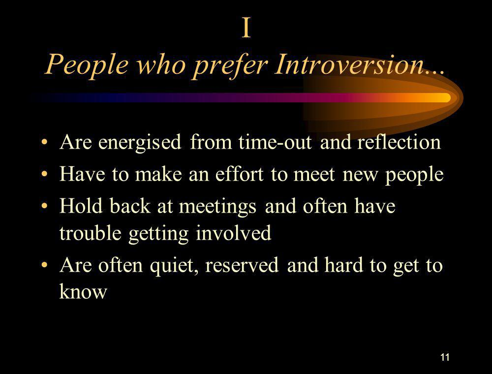 I People who prefer Introversion...