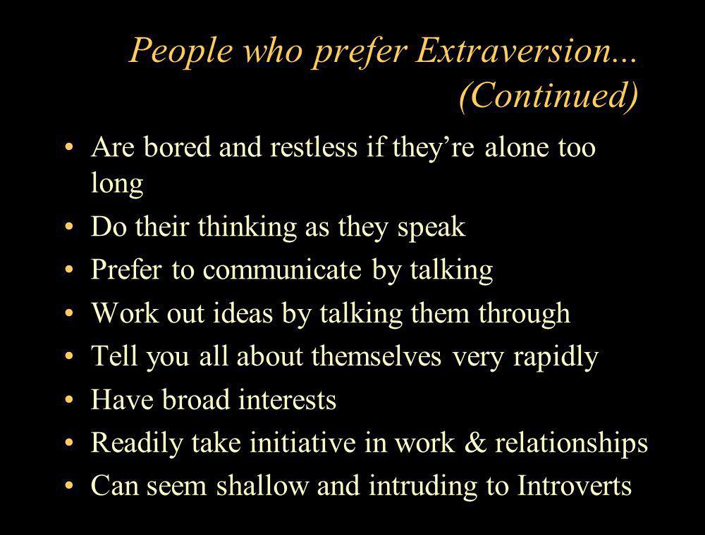 People who prefer Extraversion... (Continued)