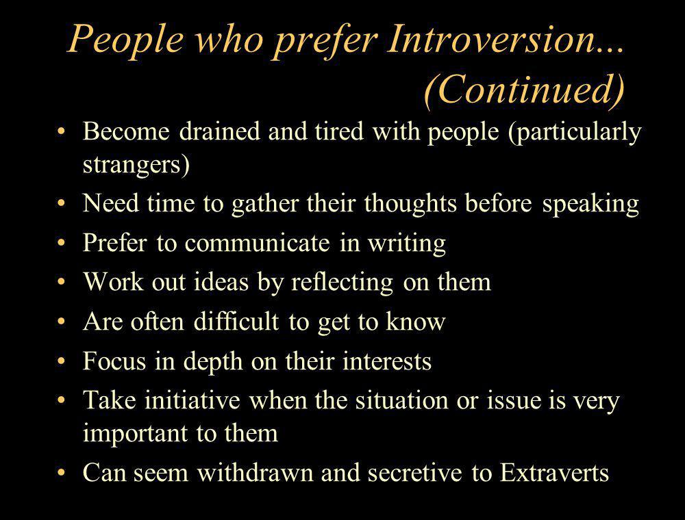 People who prefer Introversion... (Continued)