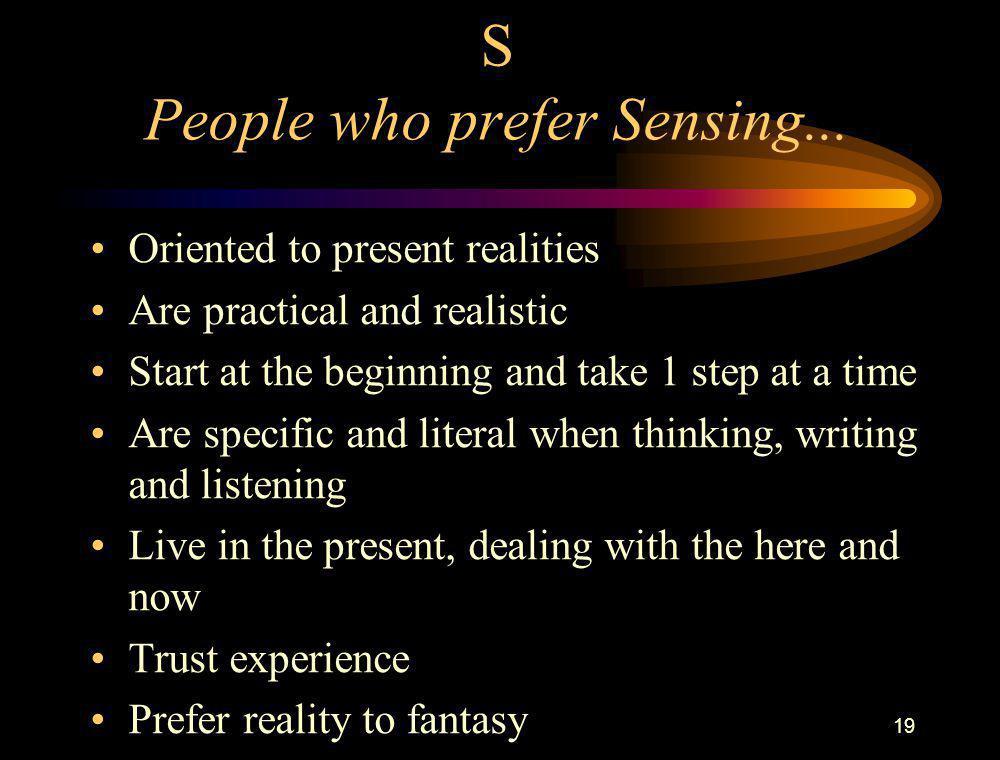 S People who prefer Sensing...