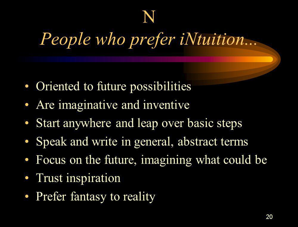 N People who prefer iNtuition...