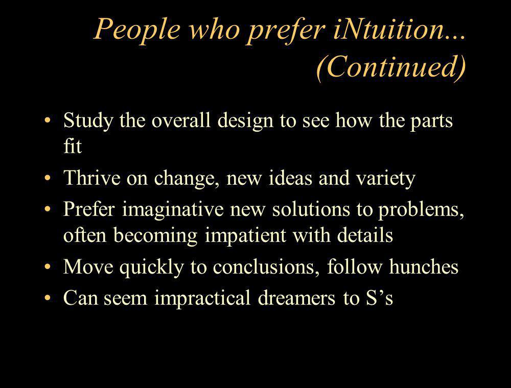 People who prefer iNtuition... (Continued)