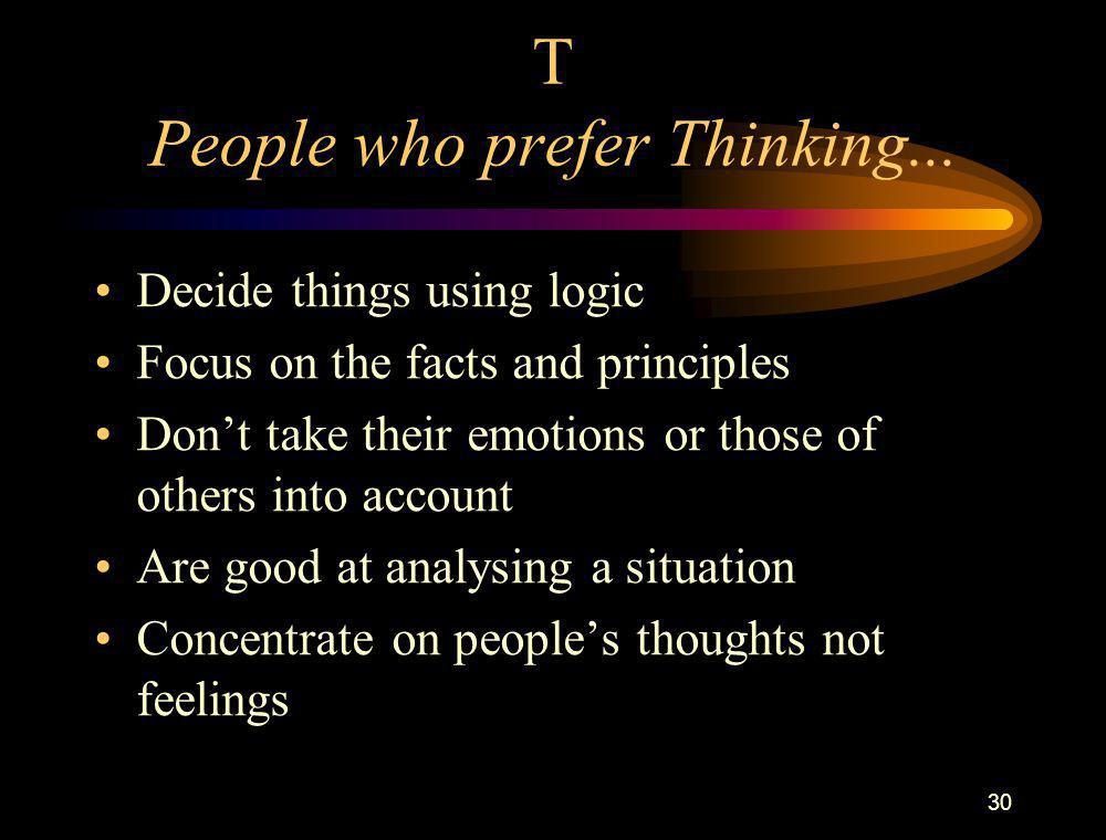 T People who prefer Thinking...
