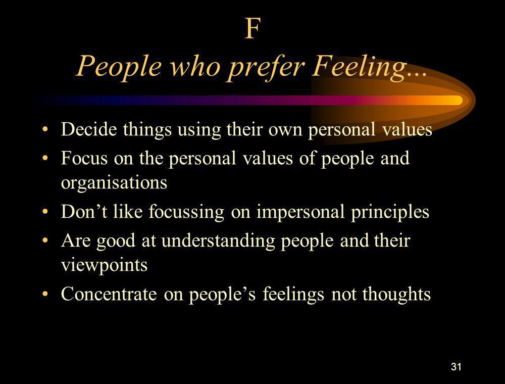 F People who prefer Feeling...