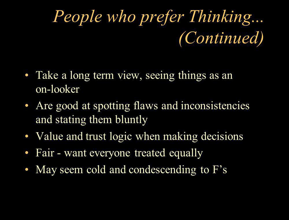 People who prefer Thinking... (Continued)