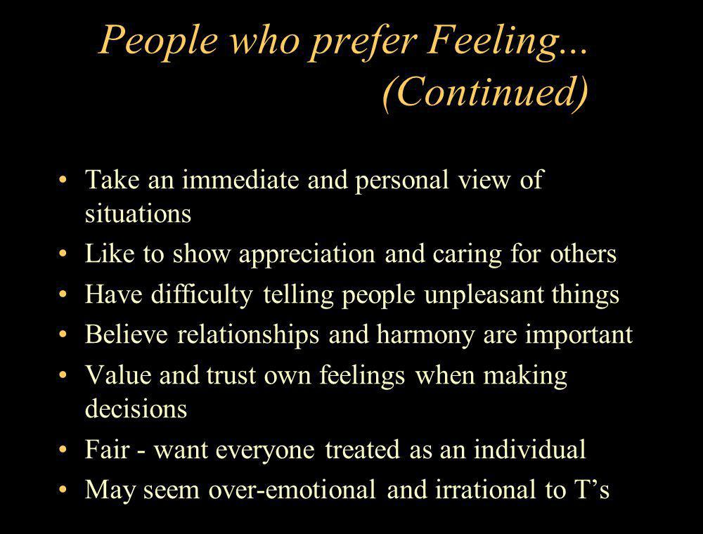 People who prefer Feeling... (Continued)