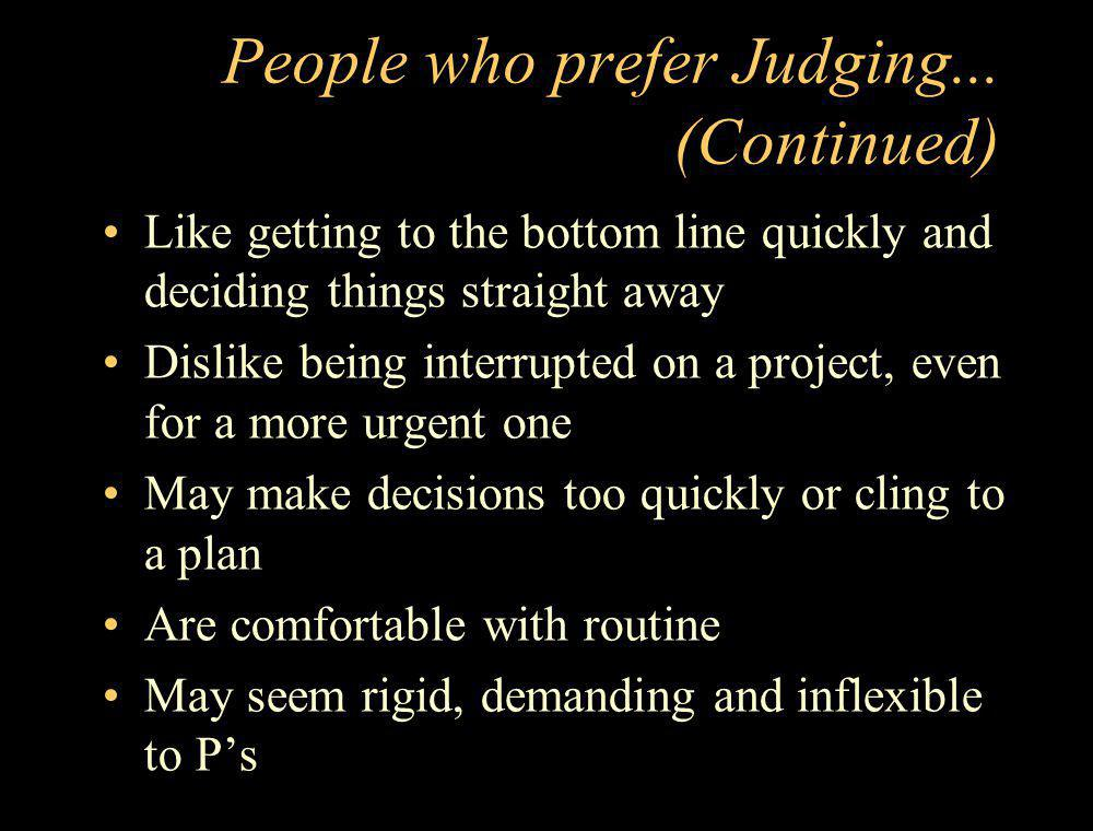 People who prefer Judging... (Continued)
