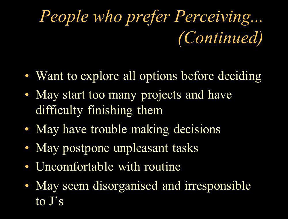 People who prefer Perceiving... (Continued)