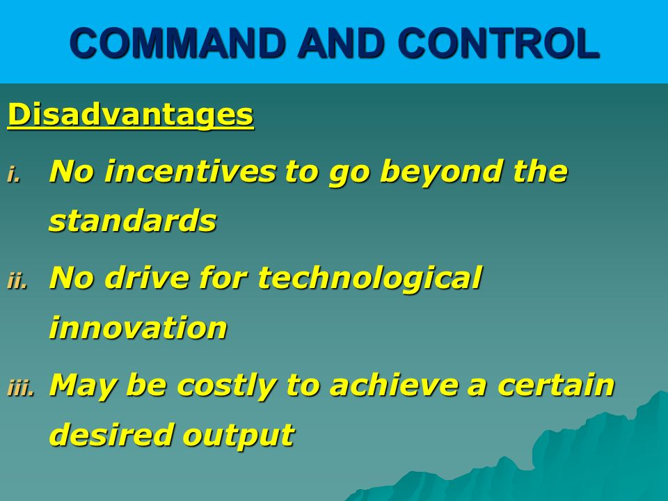 COMMAND AND CONTROL Disadvantages