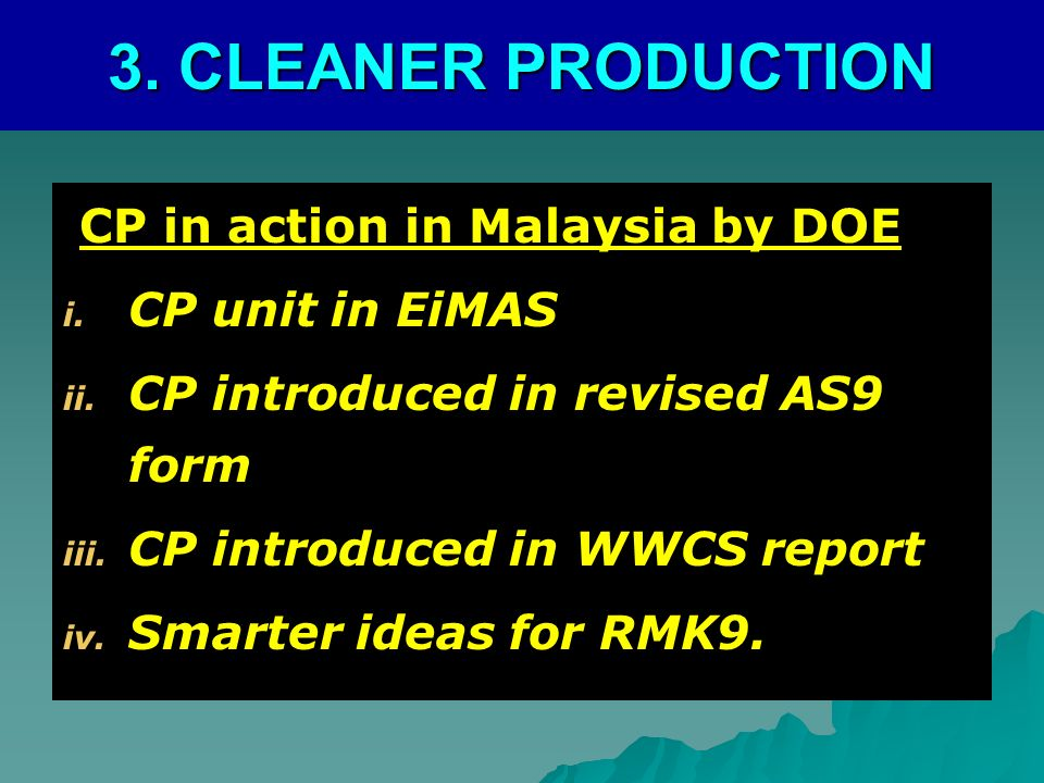 3. CLEANER PRODUCTION CP in action in Malaysia by DOE CP unit in EiMAS