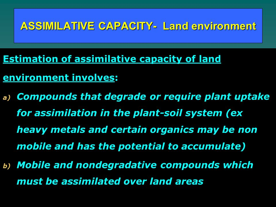ASSIMILATIVE CAPACITY- Land environment