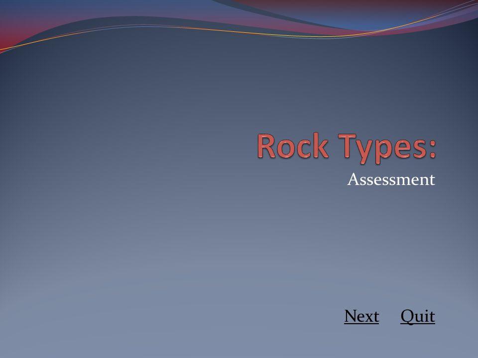 Rock Types: Assessment Next Quit