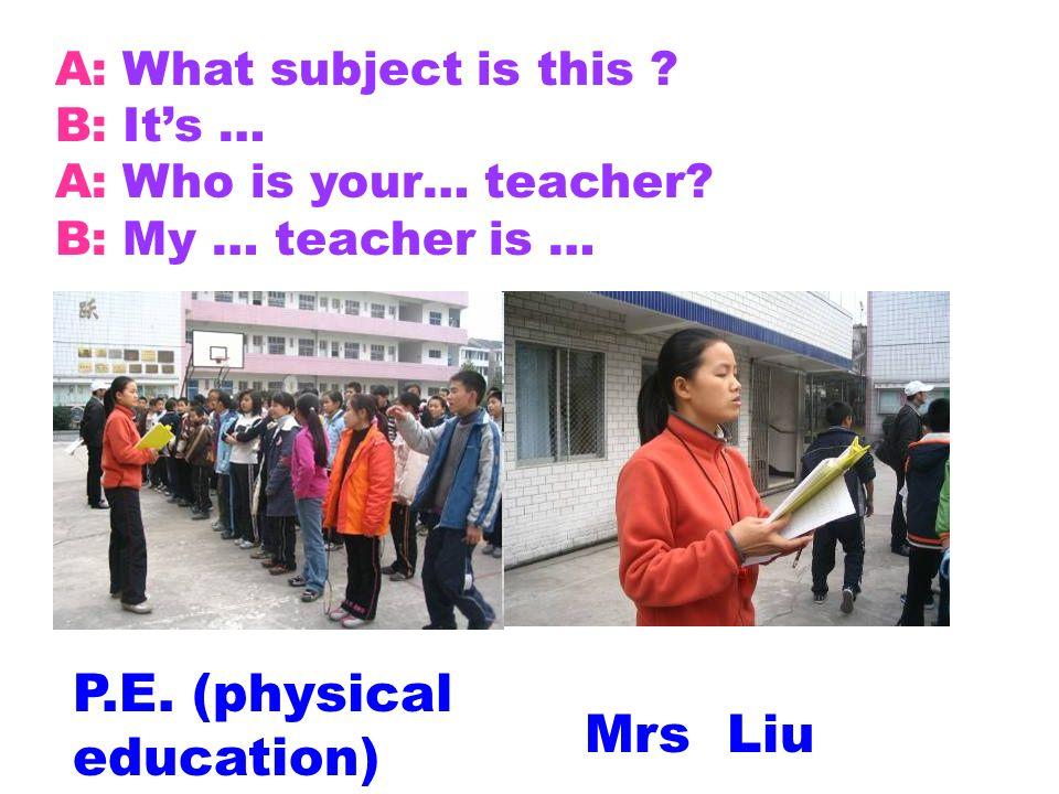P.E. (physical education) Mrs Liu