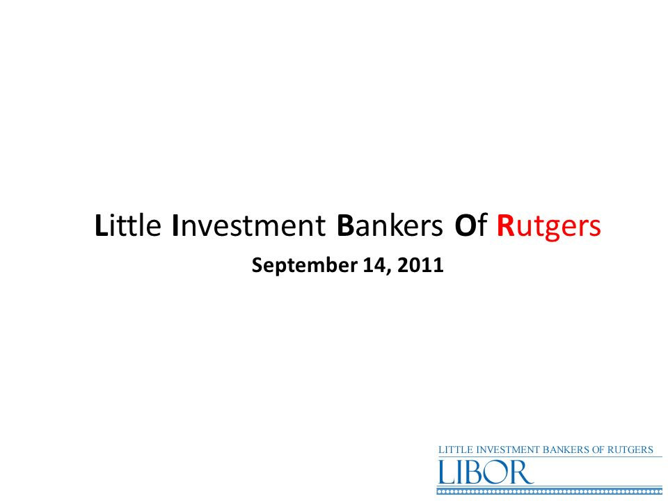 Little Investment Bankers Of Rutgers September 14, 2011