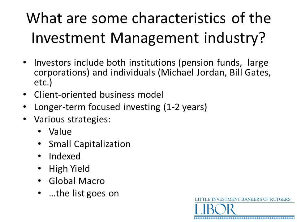 What are some characteristics of the Investment Management industry
