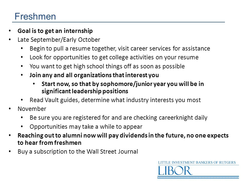 Freshmen Goal is to get an internship Late September/Early October