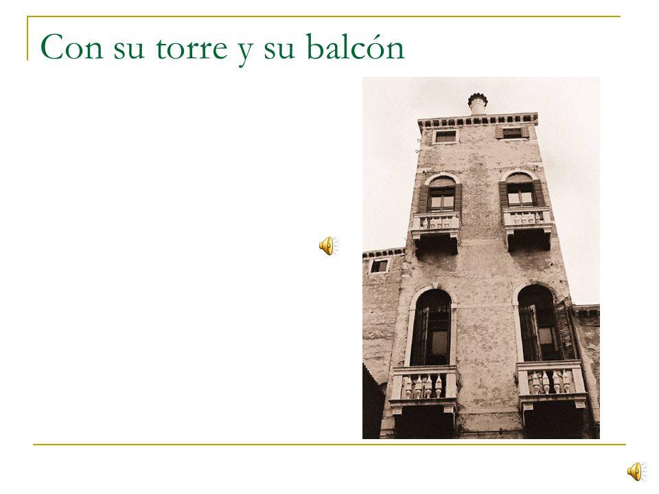 Con su torre y su balcón