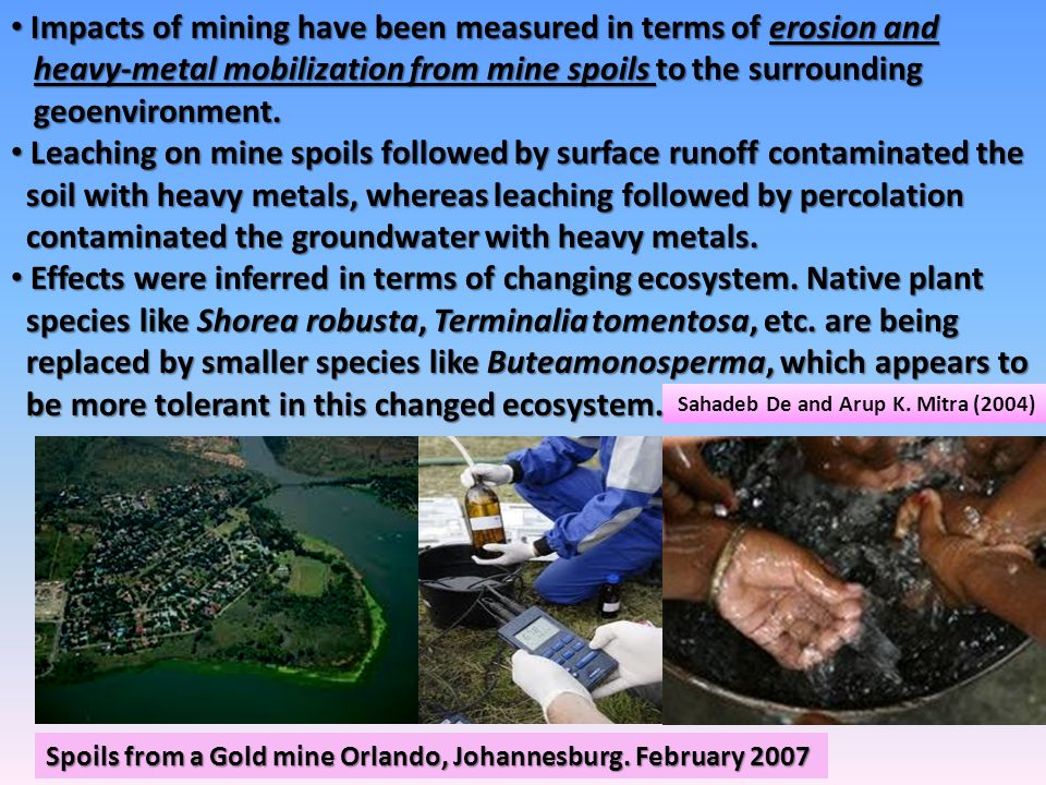 Impacts of mining have been measured in terms of erosion and
