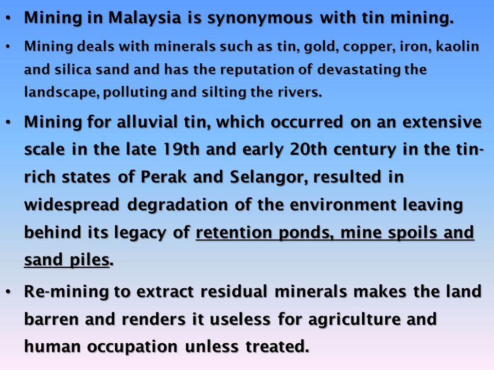 Mining in Malaysia is synonymous with tin mining.