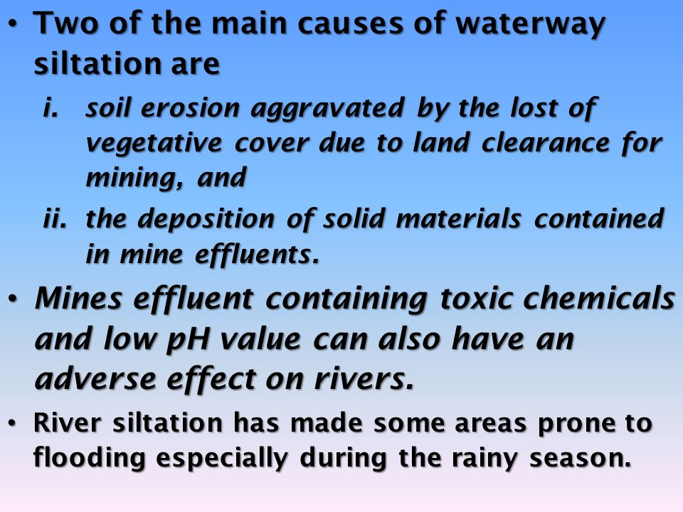 Two of the main causes of waterway siltation are
